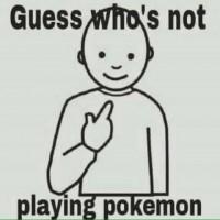 Gæt hvem der ikke spiller Pokemon
